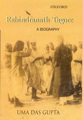 Rabindranath Tagore: A Biography (Hardback)
