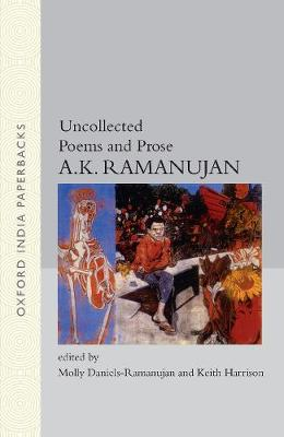 Uncollected Poems and Prose - Oxford India Paperbacks (Paperback)