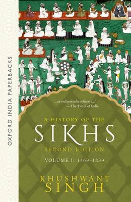 A History of the Sikhs Vol 1 (SECOND EDITION): Volume 1 1469-1838 (Paperback)