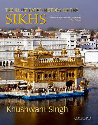The Illustrated History of the Sikhs (Hardback)