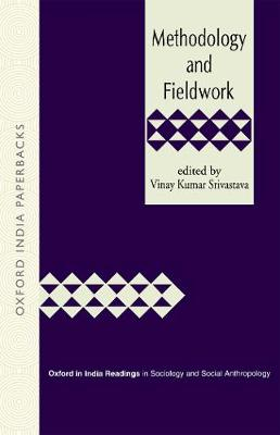 METHODOLOGY AND FIELDWORK - Oxford in India Readings in Sociology and Social Anthropology (Paperback)