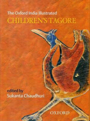 The Oxford India Illustrated Children's Tagore - Oxford India Collection (Paperback)