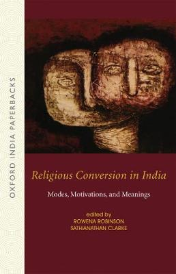 Religious Conversion in India: Modes, Motivations, and Meanings (Paperback)