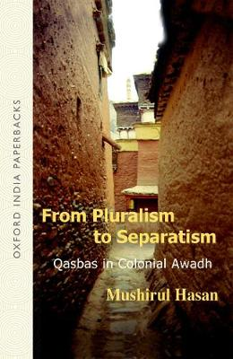 From Pluralism to Separatism: Qasbas in Colonial Awadh (Paperback)