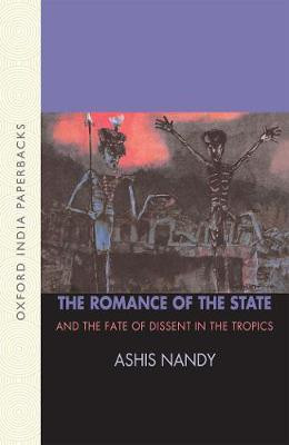 The Romance of the State: And the Fate of Dissent in the Tropics (Paperback)
