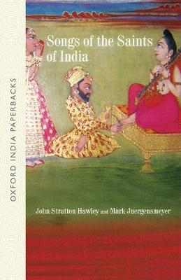Songs of the Saints of India - Oxford India Paperbacks (Paperback)