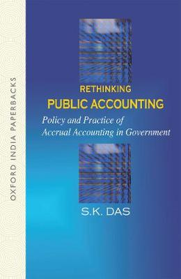 Rethinking Public Accounting: Policy and Practice of Accrual Accounting in Government (Paperback)