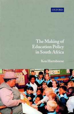The Making of Education Policy in South Africa (Paperback)