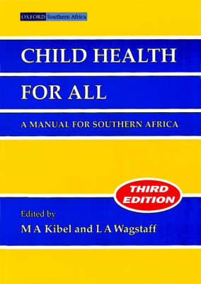 Child Health for All: A Manual for Southern Africa (Paperback)