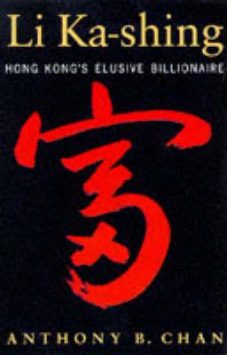 Li Ka-Shing: Hong Kong's Elusive Billionaire (Paperback)