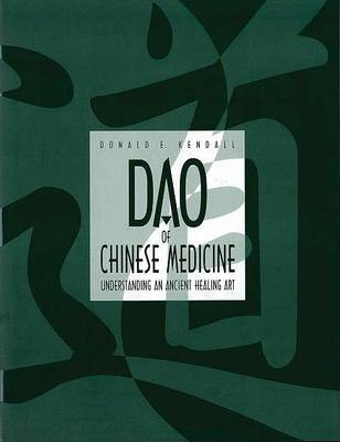 Dao of Chinese Medicine: Understanding an Ancient Healing Art (Hardback)