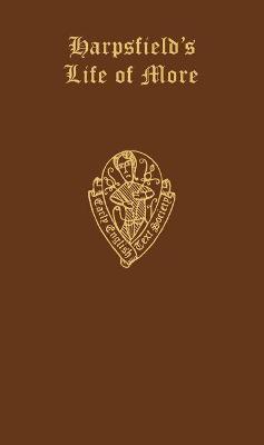 Nicholas Harpsfield The Life and Death of Sr. Thomas More - Early English Text Society Original Series 186 (Hardback)