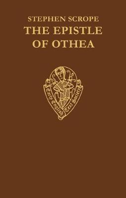 The Epistle of Othea translated from the French text of Christine de Pisan by Stephen Scrope - Early English Text Society Original Series 264 (Hardback)