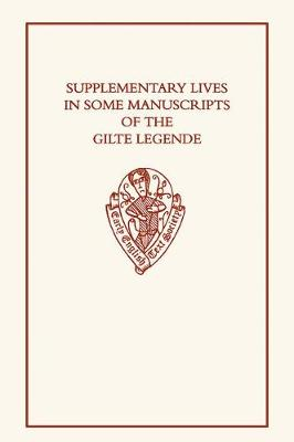 Supplementary Lives in Some Manuscripts of the Gilte Legende - Early English Text Society Original Series 315 (Hardback)