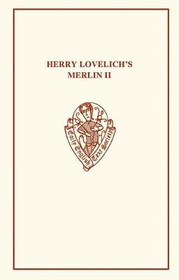 Henry Lovelich's Merlin: Vol. II - Early English Text Society Extra Series 112 (Paperback)