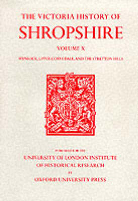 A History of Shropshire: Volume X: Wenlock, Upper Corvedale, and the Stretton Hills - Victoria County History (Hardback)