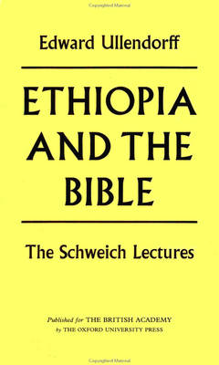 Ethiopia and the Bible: The Schweich Lectures 1967 - Schweich Lectures on Biblical Archaeology (Paperback)