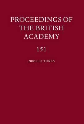 Proceedings of the British Academy, Volume 151, 2006 Lectures - Proceedings of the British Academy Vol 151 (Hardback)