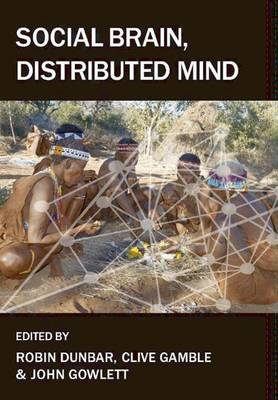 Social Brain, Distributed Mind - Proceedings of the British Academy 158 (Hardback)