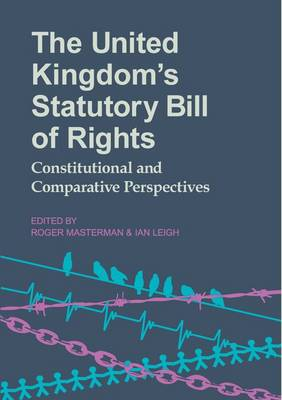The United Kingdom's Statutory Bill of Rights: Constitutional and Comparative Perspectives - Proceedings of the British Academy Vol 183 (Hardback)