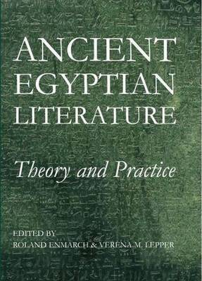 Ancient Egyptian Literature: Theory and Practice - Proceedings of the British Academy Vol. 188 (Hardback)