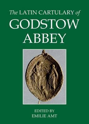 The Latin Cartulary of Godstow Abbey - Records of Social and Economic History 52 (Hardback)