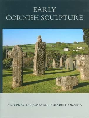 Corpus of Anglo-Saxon Stone Sculpture, XI, Early Cornish Sculpture - Corpus of Anglo-Saxon Stone Sculpture Vol. XI (Hardback)