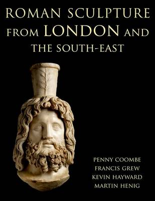 Roman Sculpture from London and the South-East - Corpus Signorum Imperii Romani (Hardback)