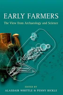 Early Farmers: The View from Archaeology and Science - Proceedings of the British Academy Vol. 198 (Hardback)