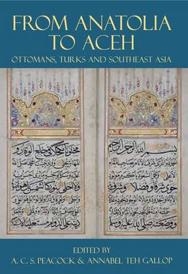 From Anatolia to Aceh: Ottomans, Turks, and Southeast Asia - Proceedings of the British Academy Vol. 200 (Hardback)