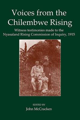 Voices from the Chilembwe Rising: Witness Testimonies made to the Nyasaland Rising Commission of Inquiry, 1915 - Fontes Historiae Africanae Vol. 14 (Hardback)