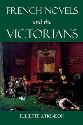 French Novels and the Victorians - British Academy Monographs Series (Hardback)