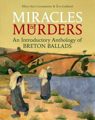 Miracles and Murders: An Introductory Anthology of Breton Ballads - British Academy Monographs Series (Hardback)