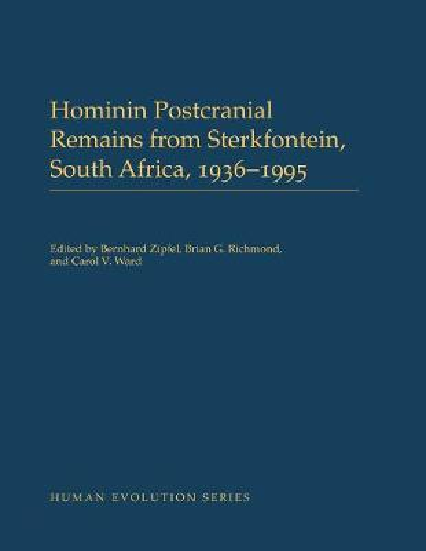 Hominin Postcranial Remains from Sterkfontein, South Africa, 1936-1995 - Human Evolution Series (Hardback)