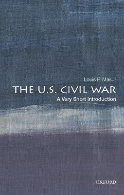 The US Civil War: A Very Short Introduction - Very Short Introductions (Paperback)