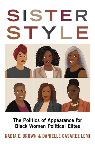 Sister Style: The Politics of Appearance for Black Women Political Elites (Hardback)