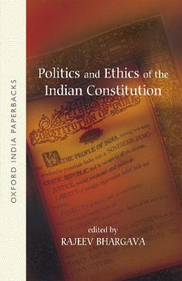 Politics and Ethics of the Indian Constitution - Oxford India Paperbacks (Paperback)