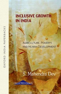 Inclusive Growth in India: Agriculture, poverty and human development (Paperback)