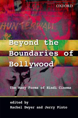 Beyond the Boundaries of Bollywood: The Many Forms of Hindi Cinema (Hardback)