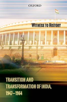 Witness to History: Transition and Transformation of India (1947-64) (Hardback)