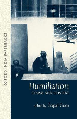 Humiliation: Claims and Context - Oxford India Paperbacks (Paperback)