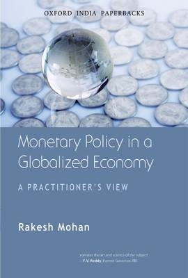 Monetary Policy in a Globalized Economy: A Practitioner's View (Paperback)