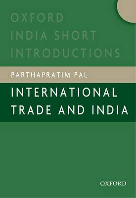 International Trade and India - Oxford India Short Introductions Series (Paperback)