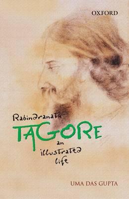Rabindranath Tagore: An Illustrated Life (Paperback)