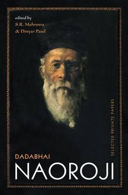 Dadabhai Naoroji: Selected Private Papers (Hardback)
