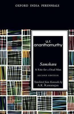 Samskara: A Rite for a Dead Man - Oxford India Perennials Series (Paperback)