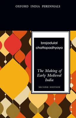 The Making of Early Medieval India, Second Edition (Paperback)