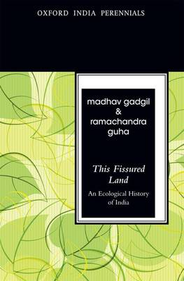 This Fissured Land, Second Edition: An Ecological History of India - Oxford India Perennials Series (Paperback)