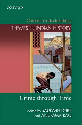 Crime Through Time - Oxford in India Readings: Themes in Indian History (Hardback)