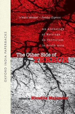 The Other Side of Terror: An Anthology of Writings on Terrorism in South Asia (Paperback)